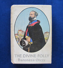 BARONESS ORCZY The Divine Folly - First Edition