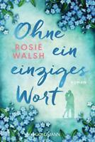 Ohne ein einziges Wort - Rosie Walsh, Tb, SOMMER-BESTSELLER  2018 !!