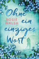Ohne ein einziges Wort von Rosie Walsh (2018, Klappenbroschur)