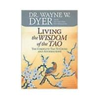Living the Wisdom of the Tao by Wayne W Dyer