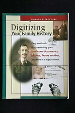 Rhonda McClure - Digitizing Your Family History preserve documents photos movies