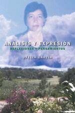 AnLisis y ExpresiN : Reflexiones y Pensamientos by Ofelia Garcia (2013,...
