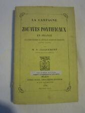 LA CAMPAGNE DES ZOUAVES PONTIFICAUX EN FRANCE de M.S. JACQUEMONT. H. PLON 1872.