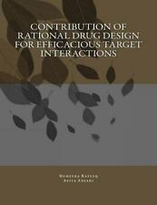 Contribution of Rational Drug Design for Efficacious Target Interactions by...