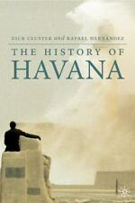 The History of Havana (Palgrave Essential Histories Series), , Hernández, Rafael