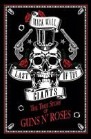 Last of the Giants: The True Story of Guns N' Roses by Wall, Mick Book The Fast