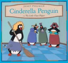 Cinderella Penguin, or, the Little Glass Flipper by Janet Perlman (1995,...