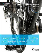 Mastering Autodesk Inventor 2016 and Autodesk Inventor LT 2016: Autodesk Official Press by Paul Munford, Curtis Waguespack (Paperback, 2016)