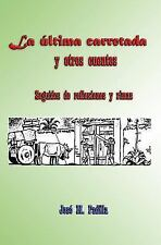 La Ultima Carretada y Otros Cuentos by Jose Padilla (2014, Paperback)
