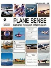Plane Sense, General Aviation Information 2008 by Federal Aviation...
