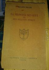 ZELLER. La filosofia dei Greci nel suo sviluppo storico. Parte I. Vol. I. 1932.