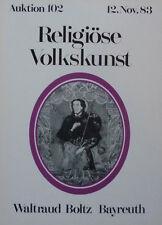 RELIGIÖSE VOLKSKUNST von BOLTZ BAYREUTH 1983 auf 40 Seiten über 250 Positionen