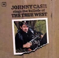 "JOHNNY CASH ""SINGS THE BALLADS OF THE TRUE WEST"" CD NEU"