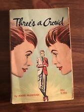 1961 THREE'S A CROWD  T-192 By: Marie McSwigan; Vintage Young Woman Romance PB