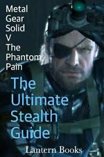 Metal Gear Solid V: The Phantom Pain - The Ultimate Stealth Guide-ExLibrary