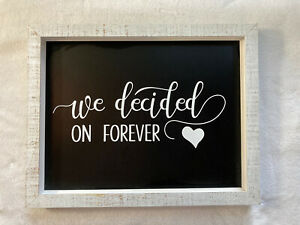 """Beautiful Rustic Wedding Sign """"We Decided On Forever"""""""