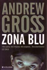 Zona blu. Thriller di Andrew Gross - Rilegato Ed. Longanesi