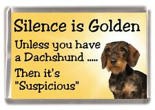 "Dachshund Wire Haired Dog Fridge Magnet ""Silence is Golden......"" by Starprint"