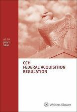 Federal Acquisition Regulation (FAR) - As of July 1, 2016, Wolters Kluwer Editor