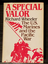 A Special Valor The U.S. Marines & The Pacific War Richard Wheeler 1st Edition
