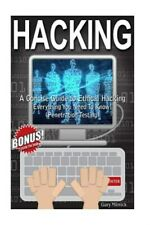 Hacking : A Concise Guide to Ethical Hacking - Everything You Need to Know!, ...