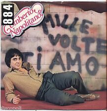 """UMBERTO NAPOLITANO - Mille volte ti amo - VINYL 7"""" 45 LP 1981 ITALY NEAR MINT/VG"""