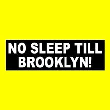 """No Sleep Till Brooklyn"" The Beastie Boys Bumper Sticker Licensed to Ill rap new"