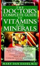The Doctor's Complete Guide to Vitamins and Minerals by Mary Dan Eades (1994,...