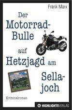 Der Motorrad-Bulle auf Hetzjagd am Sellajoch von Frank Marx 2015, Motorradkrimi