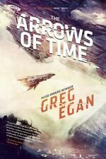 The Arrows of Time: Orthogonal Book Three by Egan, Greg