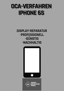 IPhone 6s Display Frontglas Reparatur Glasaustausch - OCA-Verfahren Refurbishing