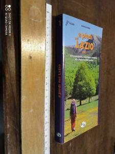 LIBRO: A piedi nel Lazio Vol. 1 138 itinerari, escursioni e trekking