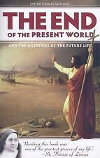 NEW End of the Present World and the Mysteries of the Future Life