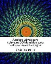 Adultos Libros para Colorear: 50 Mandalas para Colorear Su Estrés Lejos :...