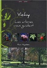 Vichy : Parc Napoléon, les arbres vous guident - Félicien Lesec - NEUF
