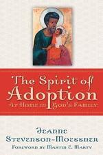 The Spirit of Adoption : At Home in God's Family by Jeanne Stevenson-Moessner...