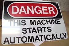 SIGN, DANGER THIS MACHINE STARTS AUTOMATICALLY  <69196