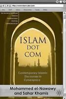 Islam Dot Com: Contemporary Islamic Discourses in Cyberspace (The Palgrave Macmi