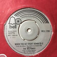 "THE DELFONICS: ""WHEN YOU GET RIGHT DOWN TO IT"" b/w ""BREAK YOUR PROMISE""  UK BELL"