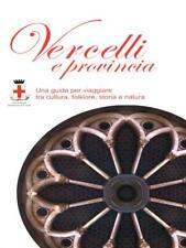 Vercelli And Provincia. Its Provinces Aa.vv. Whitelight 2007