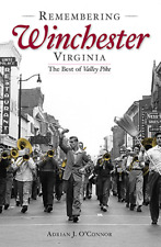 Remembering Winchester, Virginia: The Best of Valley Pike [American Chronicles]