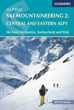 Alpine Ski Mountaineering Vol 2 - Central and Eastern Alps Bill O'Connor