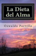 La Dieta Del Alma : Meditaciones de un Sensei by Oswaldo Portillo (2012,...