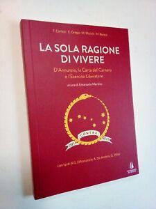 CARLESI et al: LA SOLA RAGIONE DI VIVERE. D'ANNUNZIO, LA CARTA DEL CARNARO Fiume