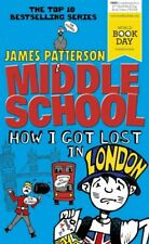 Middle School: How I Got Lost in London by Patterson, James Book The Fast Free