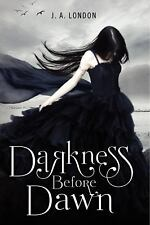 Darkness Before Dawn: Darkness Before Dawn 1 by J. A. London (2012, Paperback)