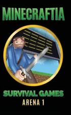 Minecraft Hunger Games Book: Minecraftia: Survival Games Arena 1 : Shedding...
