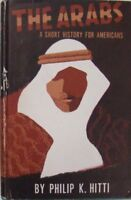 THE ARABS: A SHORT HISTORY FOR AMERICANS - PHILIP K. HITTI