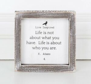 Life is not about what you have. Life is about who you are-Wood Sign Adams & Co.