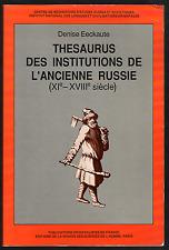 Denise EECKAUTE. Thesaurus des institutions de l'ancienne Russie. MSH, 1986.